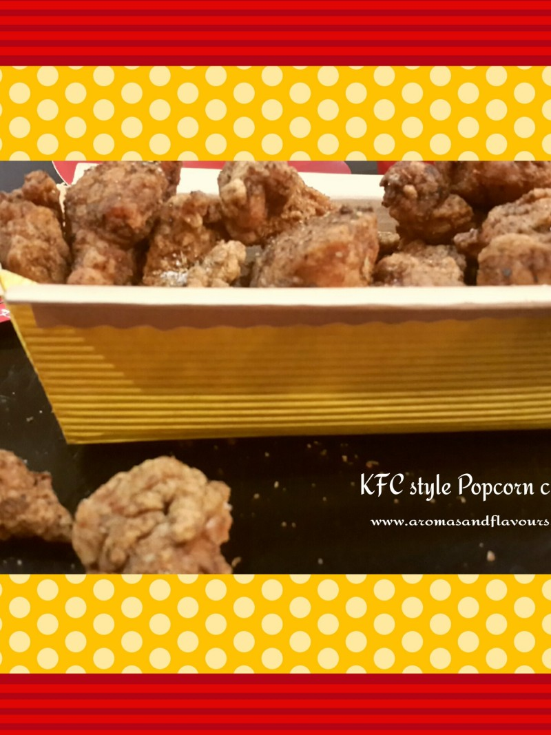 KFC style Popcorn chicken- crisp outside and juicy inside